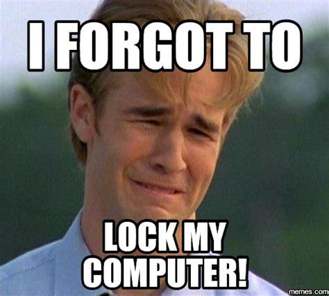 Lock Your Computer Meme - home memes com