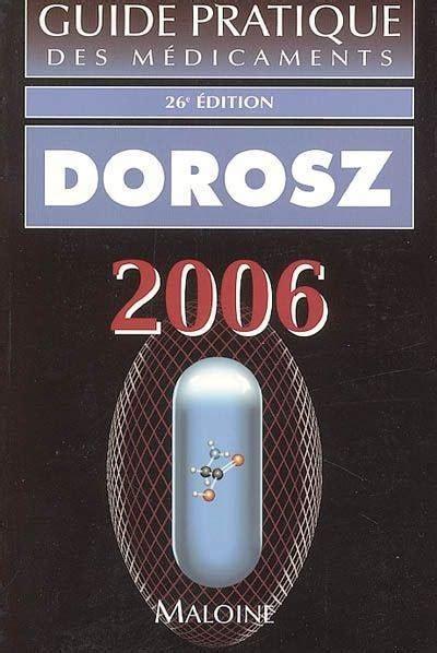 Livre Guide Pratique Des M 233 Dicaments Philippe Dorosz
