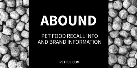 abound food abound pet food recall info petful