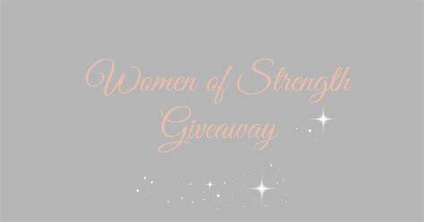 Giveaway Strength - celebrating women of strength giveaway kari skelton