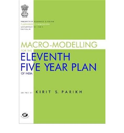 Essay On 11th Five Year Plan Of India by Macro Modelling For The Eleventh Five Year Plan Of India Perspective Planning Division