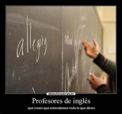 imagenes de ingles chistosas profesores de ingl 233 s desmotivaciones