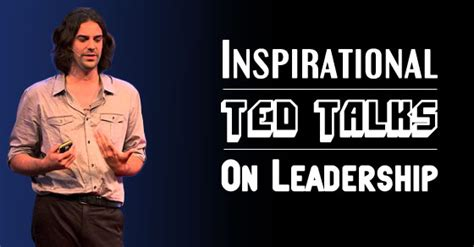 best inspirational ted talks top 10 inspirational ted talks on leadership to inspire