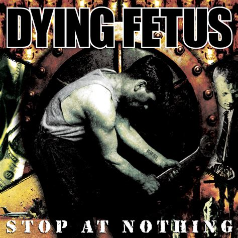 Vinyl Dying Fetus Wrong To dying fetus quot stop at nothing quot cd relapse records