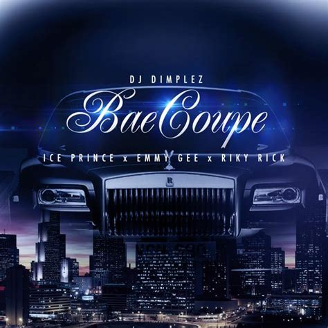 download mp3 dj dimplez bae coupe dj dimplez bae coupe ft ice prince emmy gee riky rick