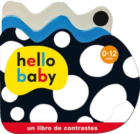 hello baby un libro de contrastes 0 12 meses lagalera espaciolo