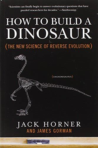 how to grow a dinosaur books how to build a dinosaur the new science of