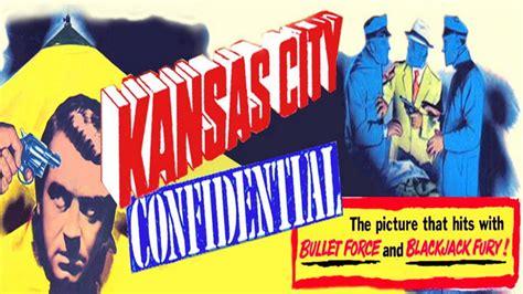 watch kansas city confidential 1952 full hd movie trailer kansas city confidential 1952 film noir classic youtube