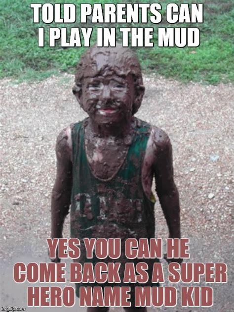 Mud Run Meme - dirty child imgflip