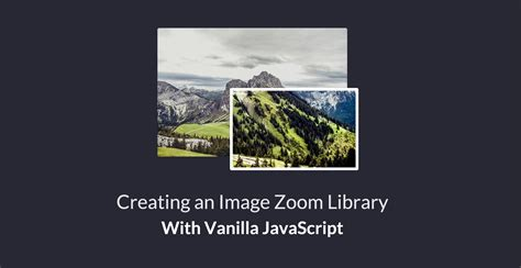 Tutorial Zoom Javascript | jsfeeds creating an image zoom library with vanilla