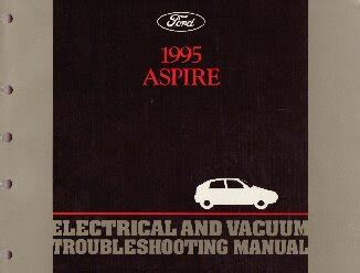 vehicle repair manual 1995 ford aspire parking system 1995 ford aspire electrical and vacuum troubleshooting manual
