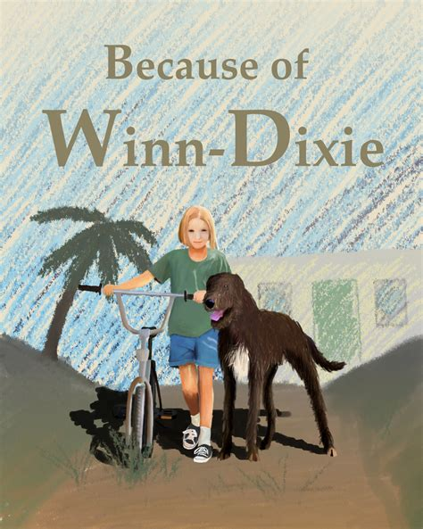 because of winn dixie pictures from the book because of winn dixie my cover illustration by