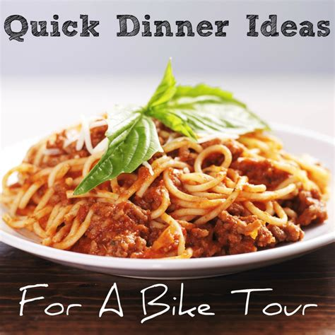 quick dinner ideas for a bike tour milestone rides