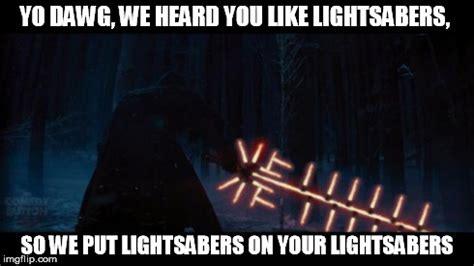 Lightsaber Meme - star wars vii imgflip