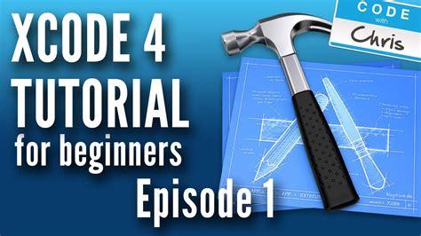 xcode tutorial for beginners xcode 4 tutorial for beginners episode 1 xcode 4 6