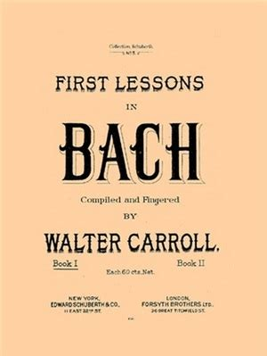 first lessons in bach 1423421922 carroll walter first lessons in bach все для студента