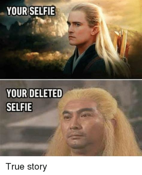 your selfie your deleted selfie true story meme on sizzle