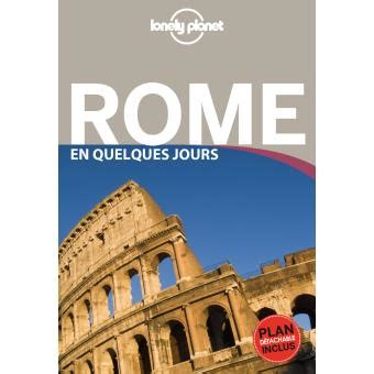 lonely planet roma de 8408148486 guide lonely planet rome en quelques jours edition 2014 broch 233 collectif achat livre