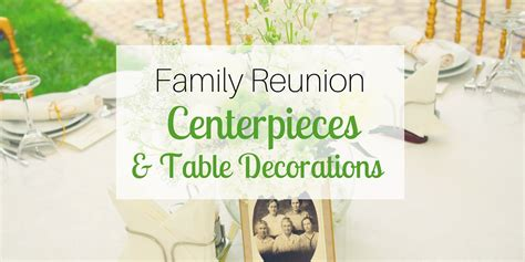 family decorations family reunion centerpieces table decorations