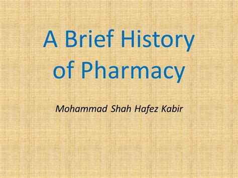 History Of Pharmacy by A Brief History Of Pharmacy Authorstream