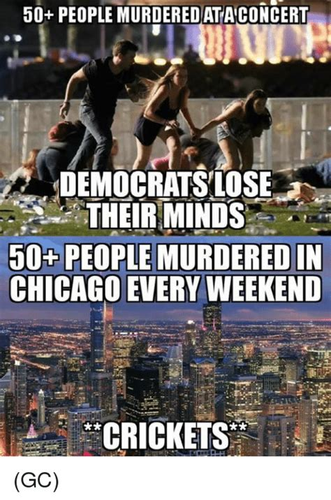 Chicago Memes Facebook - 50 people murderedataconcert democratslose to theirminds