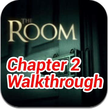 the room walkthrough chapter 2 the room chapter 2 cheats