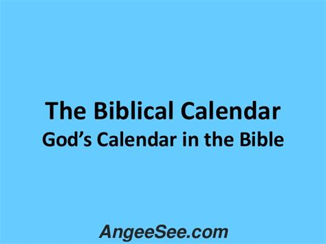 Biblical Calendar The Biblical Calendar God S Calendar In The Bible