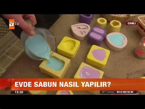 Sabun Ekonomi evde sabun nasıl yapılır atv g 252 n ortası b 252 lteni