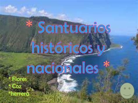 imagenes de santuarios naturales santuarios nacionales y historicos