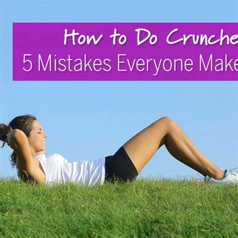 how to do crunches 5 mistakes everyone makes fix your form learn how to do crunches properly