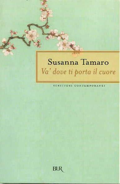 susanna tamaro va dove ti porta il cuore classici intramontabili anno 1992 gushmag
