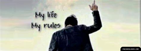 attitude biography for facebook my life my rules 2 facebook cover fbcoverlover com