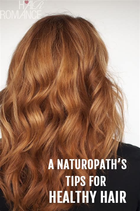 healthy hair tips a naturopath s tips for healthy hair hair romance