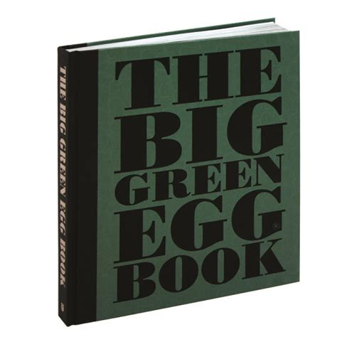 big green egg big green egg cookbook and easy big green egg recipes books big green egg book big green egg