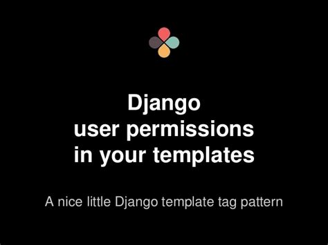 django template tags django user permissions in your templates