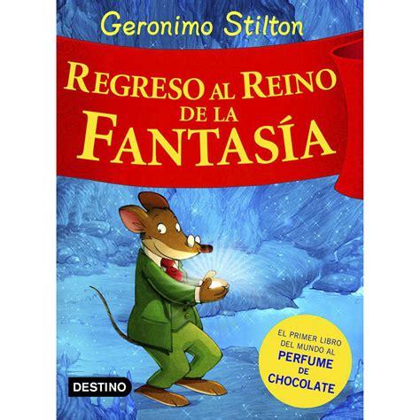 geronimo stilton regreso al reino de la fantas 237 a geronimo stilton libros el corte ingl 233 s
