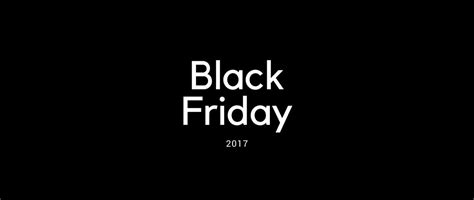 Friday Date by Black Friday 2017 Date Mystyle Giglio