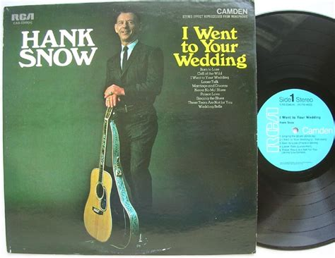 Wedding Bells Hank Snow by Hank Snow I Went To Your Wedding By Rca Camden