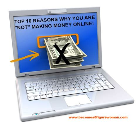 Making Money Online 2014 - top 10 reasons why you are not making money online