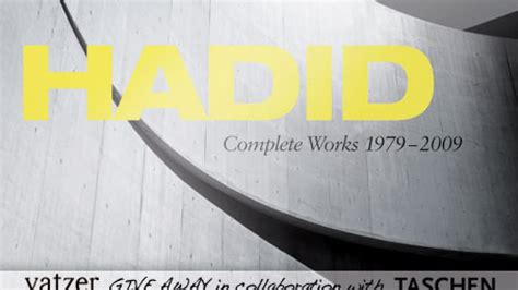 hadid complete works 1979 today 3836542838 one copy of hadid book by philip jodidio for taschen to be won yatzer