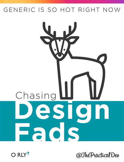 Design Fads | chasing design fads