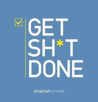 get sh t done by lauris liberts reviews discussion