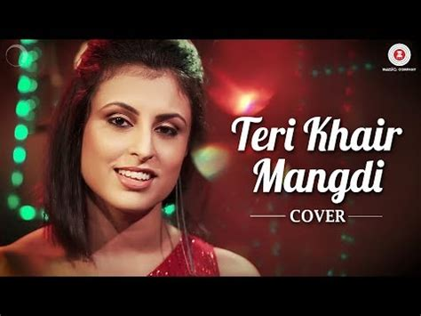 khair mangdi version lyrics teri khair mangdi cover single mp3 songs by