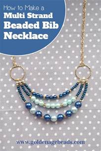 how to make beaded jewelry necklace how to make a multi strand beaded bib necklace golden