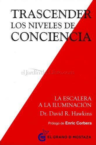 trascender los niveles de conciencia libro de david r hawkins