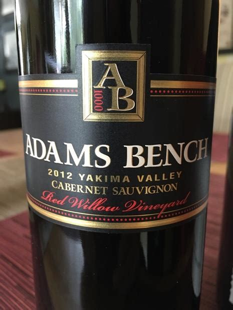 adams bench winery 2012 adams bench cabernet sauvignon red willow vineyard