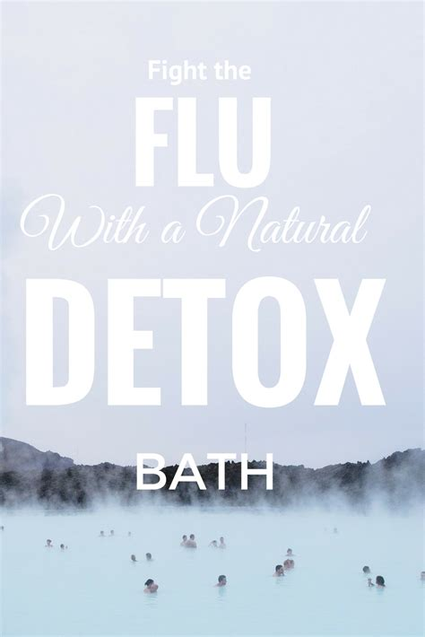 Detox Bath Cold Flu by Fight The Flu With A Detox Bath
