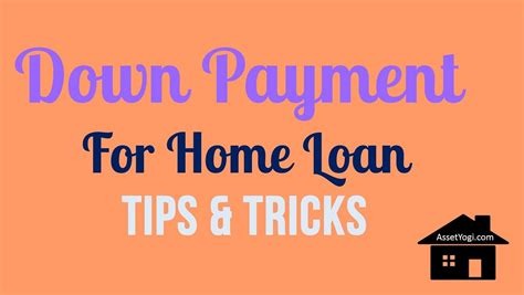 loan for a downpayment on a house down payment for home loan 7 smart tips 1 bonus