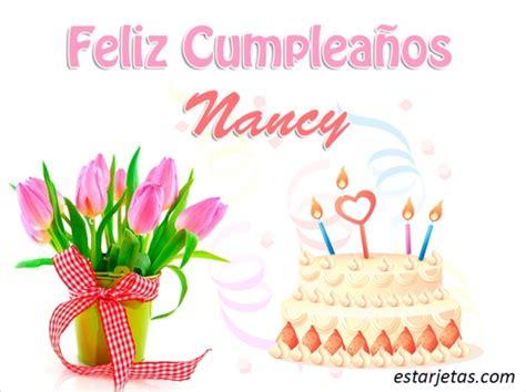 imagenes feliz cumpleaños nancy feliz cumplea 241 os nancy 4 im 225 genes de estarjetas com