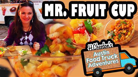 h s fruit truck mister fruit cup mexican corn barton springs h cherdon s